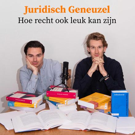 Podcast Juridisch Geneuzel - Hoe recht ook leuk kan zijn